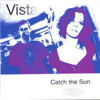 Catch the Sun — Vista