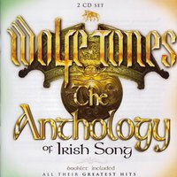 The Anthology of Irish Song — The Wolfe Tones