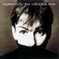 They Called Him Tin Tin — Stephen Duffy