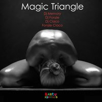 Magic Triangle — DJ Memory feat. Dj Fonzie feat. DJ Ciaco feat. Fonzie Ciaco