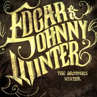 The Brothers Winter — Edgar & Johnny Winter