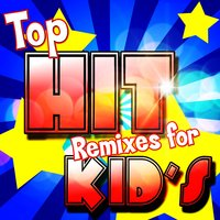 Top Hit Remixes for Kids — Kid's Party Central