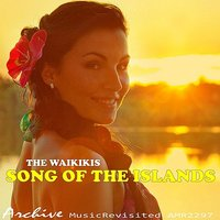 Songs of the Islands — The Waikikis