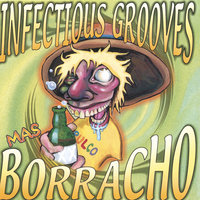 Mas Borracho — Infectious Grooves