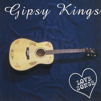 Love Songs — Gipsy Kings