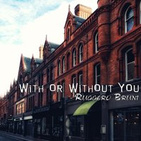 With or Without You — Ruggero Bruni