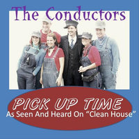 Pick Up Time — The Conductors