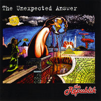 The Unexpected Answer — The Republik