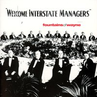 Welcome Interstate Managers — Fountains Of Wayne