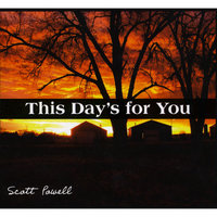 This Day's For You — Scott Powell