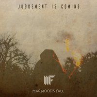 Judgement Is Coming — Marwood's Fall