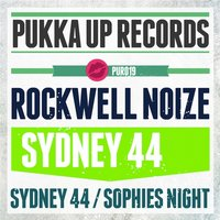 Sydney 44 / Sophies Night — Rockwell Noize