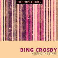 Meeting The Stars — Bing Crosby