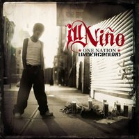 One Nation Underground — Ill Niño