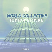 World Collective: Hip Hop Empire, Vol. 10 — сборник