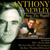 Stop the World! — Anthony Newley