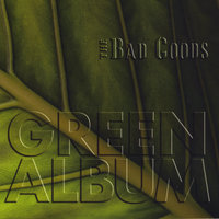 Green Album — The Bad Goods