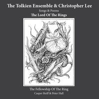 The Fellowship Of The Ring — Peter Hall, Caspar Reiff, The Tolkien Ensemble & Christopher Lee, Morten Ryelund