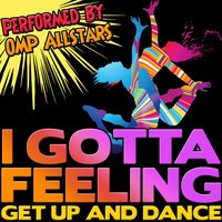 I Gotta Feeling: Get up and Dance — OMP Allstars