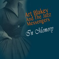 In Memory — Art Blakey & The Jazz Messengers