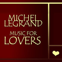 Music for Lovers — Michel Legrand