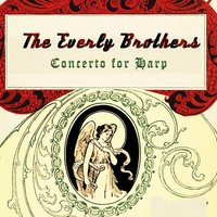 Concerto for Harp — The Everly Brothers