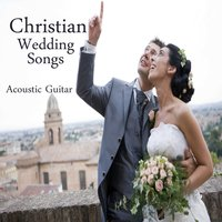 Christian Wedding Songs: Instrumental Acoustic Guitar — Music Themes Players