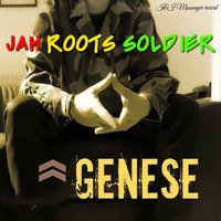 Genese — Jah Roots Soldier