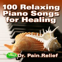 100 Relaxing Piano Songs for Healing — Doctor Pain Relief