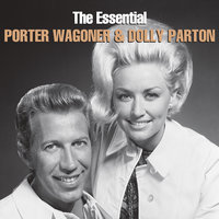 The Essential Porter Wagoner & Dolly Parton — Dolly Parton, Porter Wagoner