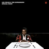 Special Night — Lee Fields & The Expressions