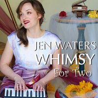 Whimsy for Two — Jen Waters