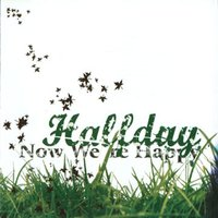 Now We're Happy — Halfday