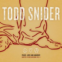 Peace, Love and Anarchy — Todd Snider