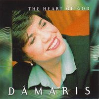 The Heart of God — Damaris