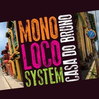 Casa do Bruno — Monoloco System