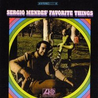 Sergio Mendes' Favorite Things — Sergio Mendes