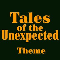 Tales of the Unexpected — Greatest Soundtracks Ever