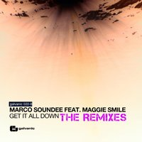 Get It All Down  Need Somebody Remixes — Marco Soundee, Maggie Smile