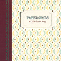 A Collection of Songs — Paper Owls