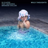 Wild Thoughts — Marianna, DJ Clated, Brandon Chiller