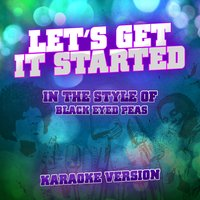 Let's Get It Started (In the Style of Black Eyed Peas) - Single — Ameritz Audio Karaoke