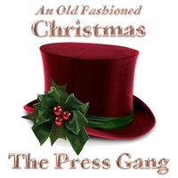 An Old Fashioned Christmas — The Press Gang