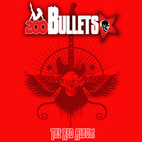 The Red Album — 200 Bullets