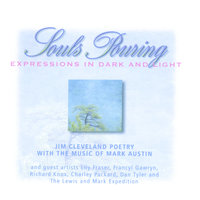 Souls Pouring: Expressions of Dark and Light — Jim Cleveland with Mark Austin