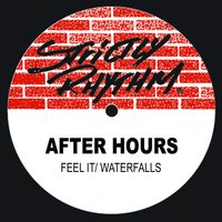 Feel It / Waterfalls — After Hours