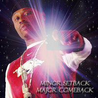 Minor Set Back Major Come Back — Clay Swan