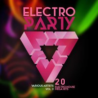 Electro Party, Vol. 3 (20 Electro House Mega Hits) — сборник