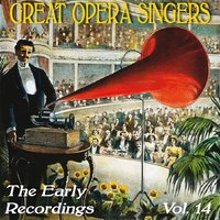 Great Opera Singers: The Early Recordings, Vol. 14 — Джузеппе Верди