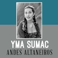 Andes Altaneiros — Yma Sumac